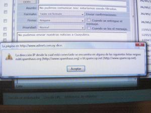 Cada vez que intentamos realizar un nuevo envío de algún mail, independientemente de que la dirección sea nuestra o de un amigo, sale este cartel indicando que estamos incluídos en una de estas dos listas negras, ¿existentes sólo en Uruguay? ¿Es cosa del Gobierno?